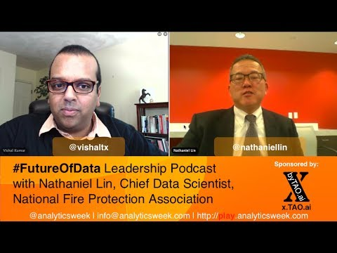 #FutureOfData With Nathaniel Lin, Chief Data Scientist, NFPA