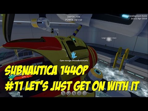 Subnautica 1440p #11 Let's Just get on with it