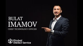 CTO компании Global Intellect Service - Имамов Булат
