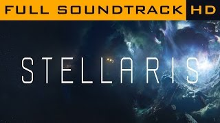 Stellaris OST ◆ Full Soundtrack ◆ HD Music