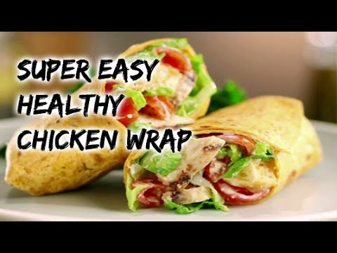 Healthy Chicken Wrap Healthy Recipe Channel Chicken Recipes