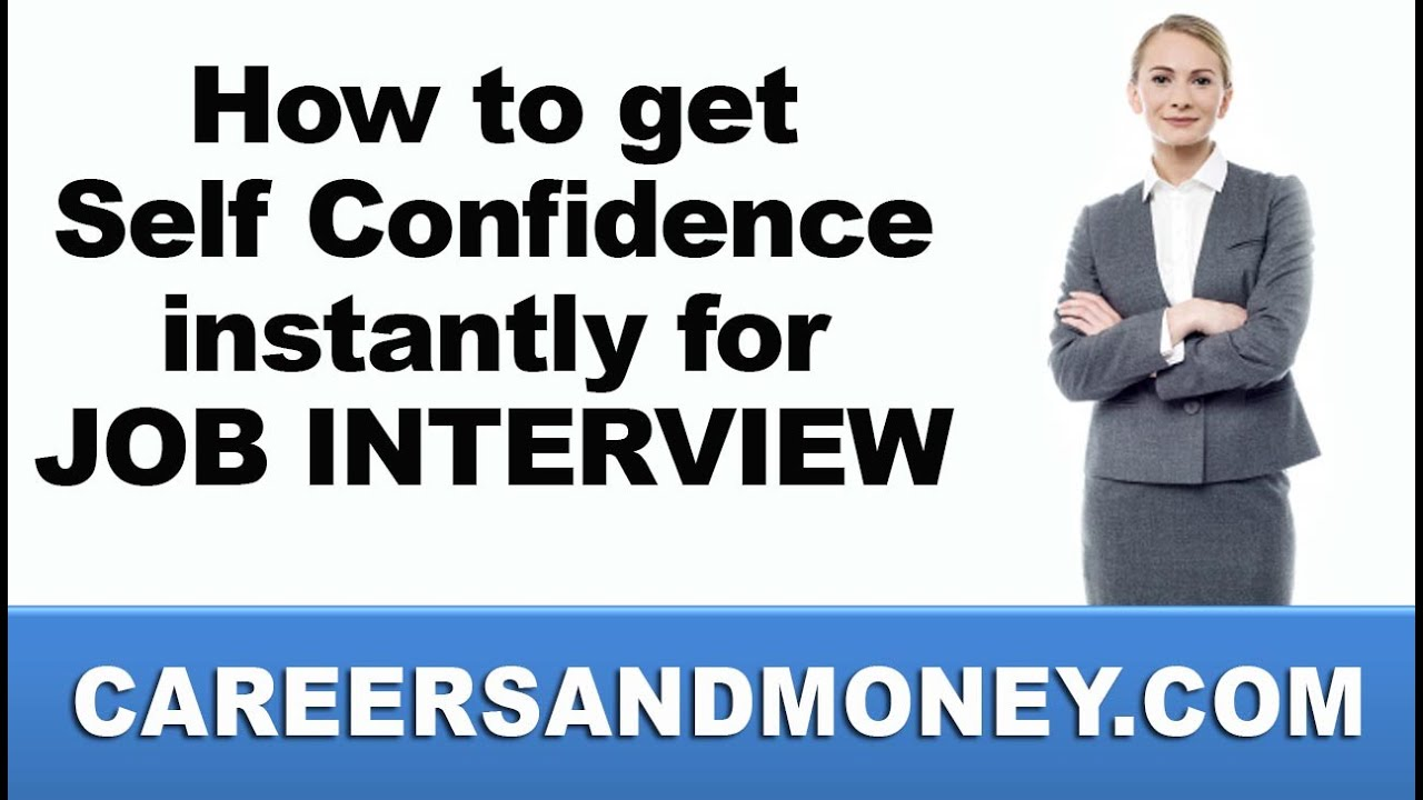 how to get self confidence instantly for job interview how to get self confidence instantly for job interview