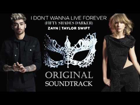 Zayn Malik & Taylor Swift | Original Song| I Don't Wanna Live Forever | Fifty Shades Darker (Lyrics)