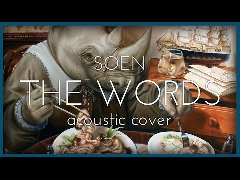 The Words - SOEN (Acoustic Cover)