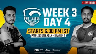 [Hindi] PMPL South Asia Day 4 W 3 | PUBG MOBILE Pro League S1