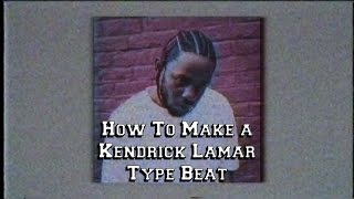 How to make a Kendrick Lamar type beat (FL Studio Tutorial)