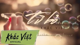 Từ Bỏ (Karaoke) - Khắc Việt