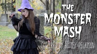 The Monster Mash (COVER by Bailey Pelkman)