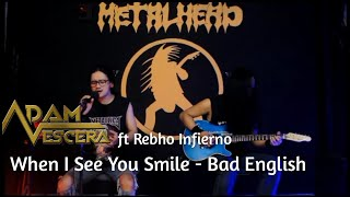 When I See You Smile –Bad English| cover by Adam Vescera ft Rebho Infierno