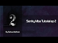 Sentry Mba Tutorial ep 2