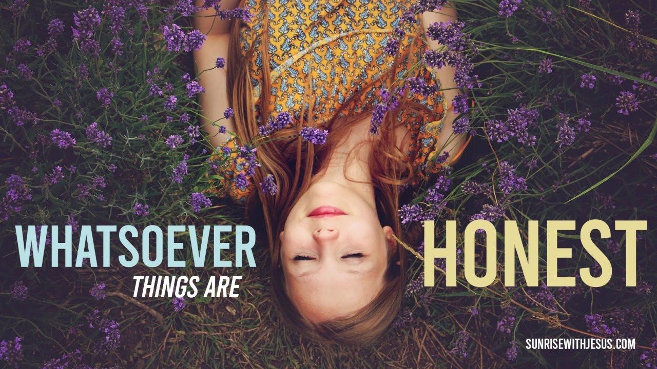 WHATSOEVER THINGS ARE HONEST - SWJ - Live Morning Devotional Show
