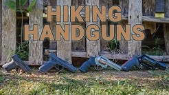 Four Different Handguns for Different Hiking Excursions