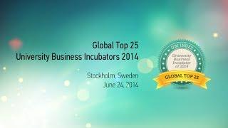Global Top 25 University Business Incubators 2014 - Stockholm, June 24, 2014