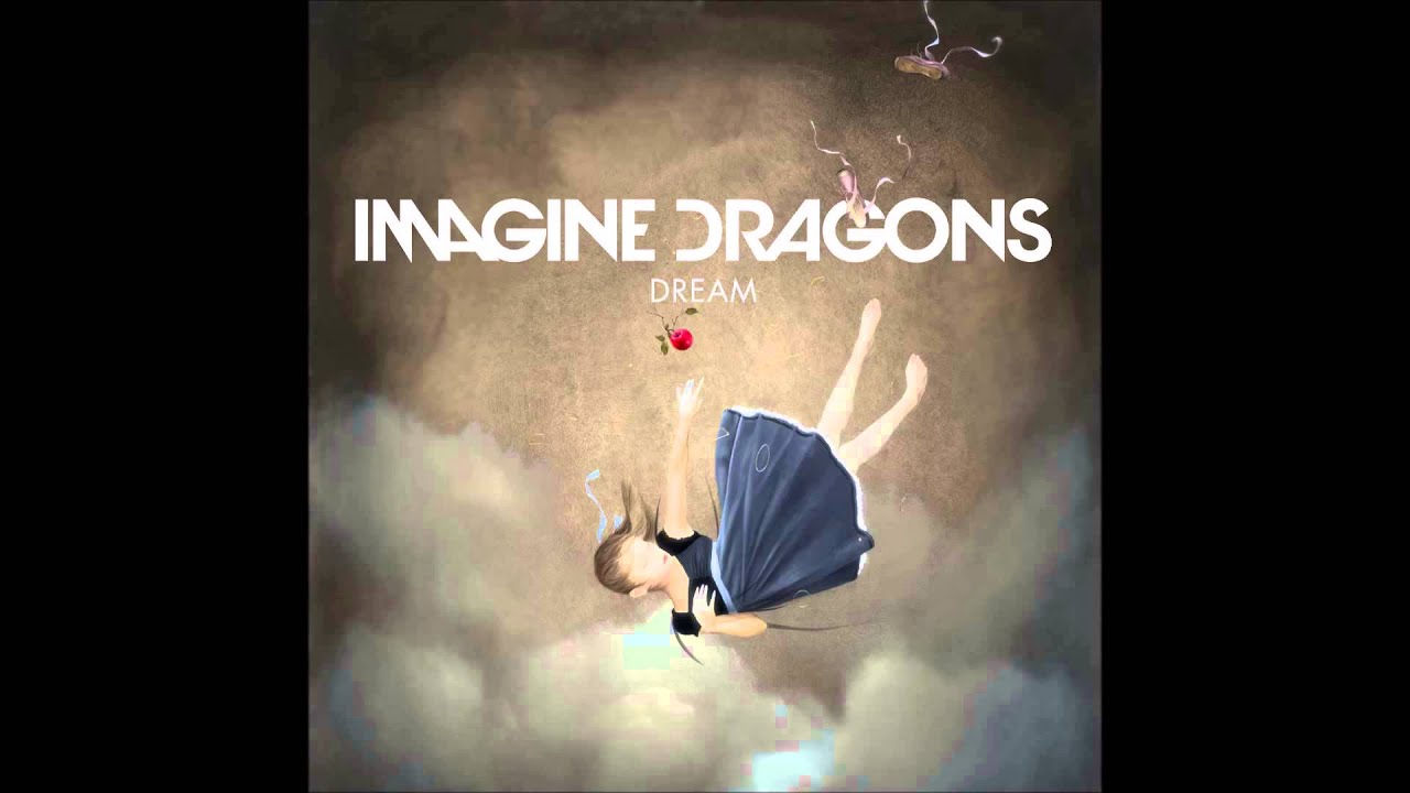 Imagine Dragons Dream Lyrics In Description Youtube