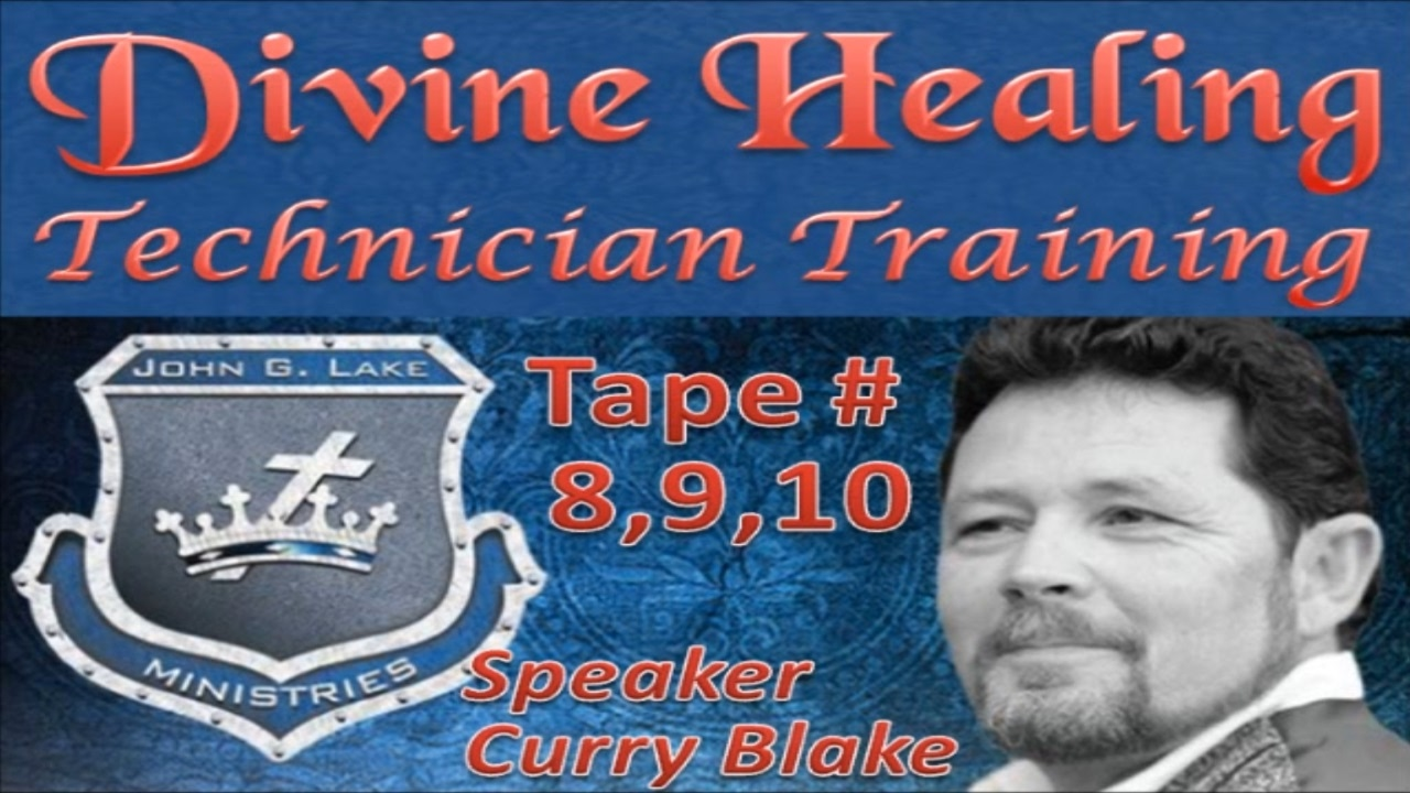 divine healing technician training tape 8 9 10 john g lake rh youtube com Curry Blake Healing Divine Healing Rooms