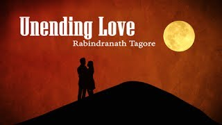 Unending Love By Rabindranath Tagore