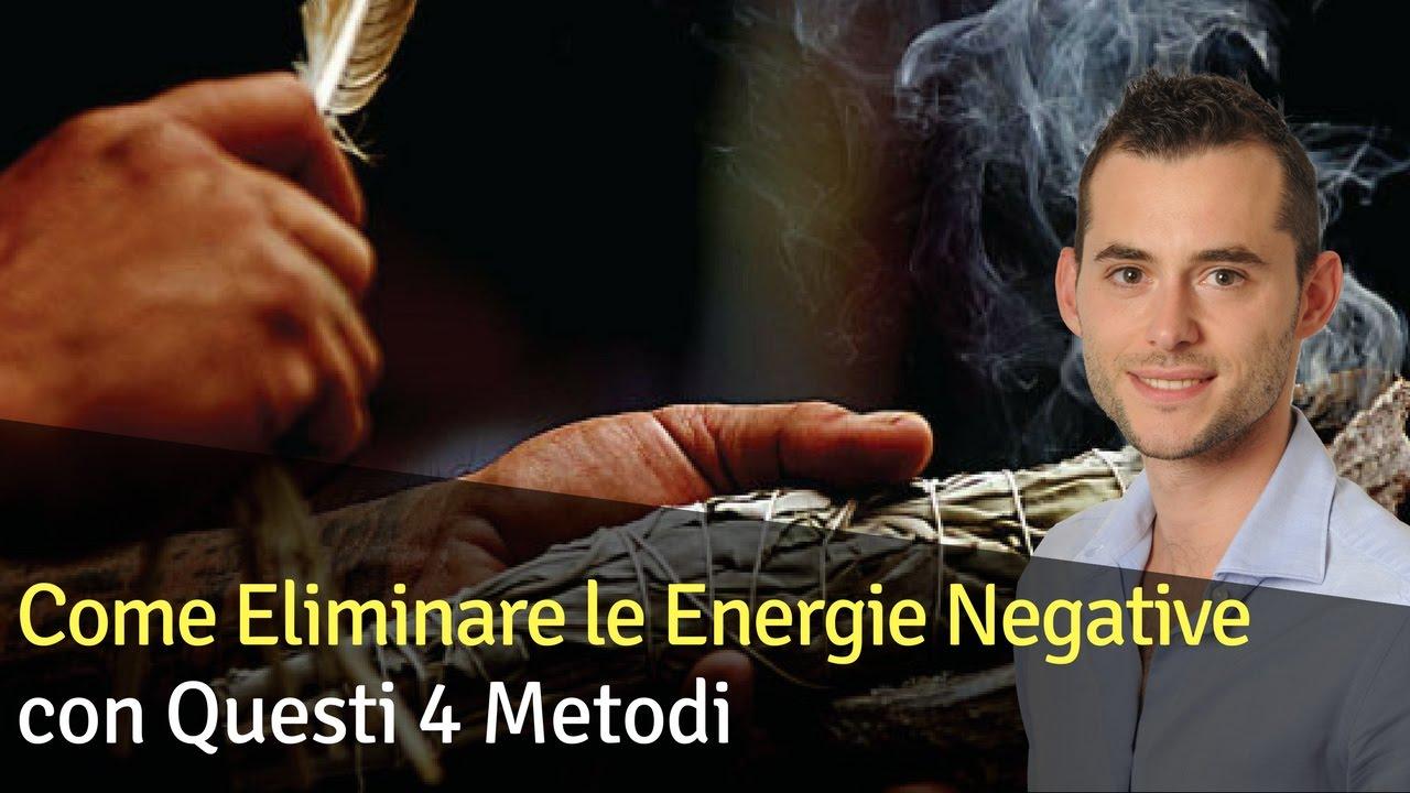 4 Metodi Per Eliminare Dalla Casa Le Energie Negative Youtube