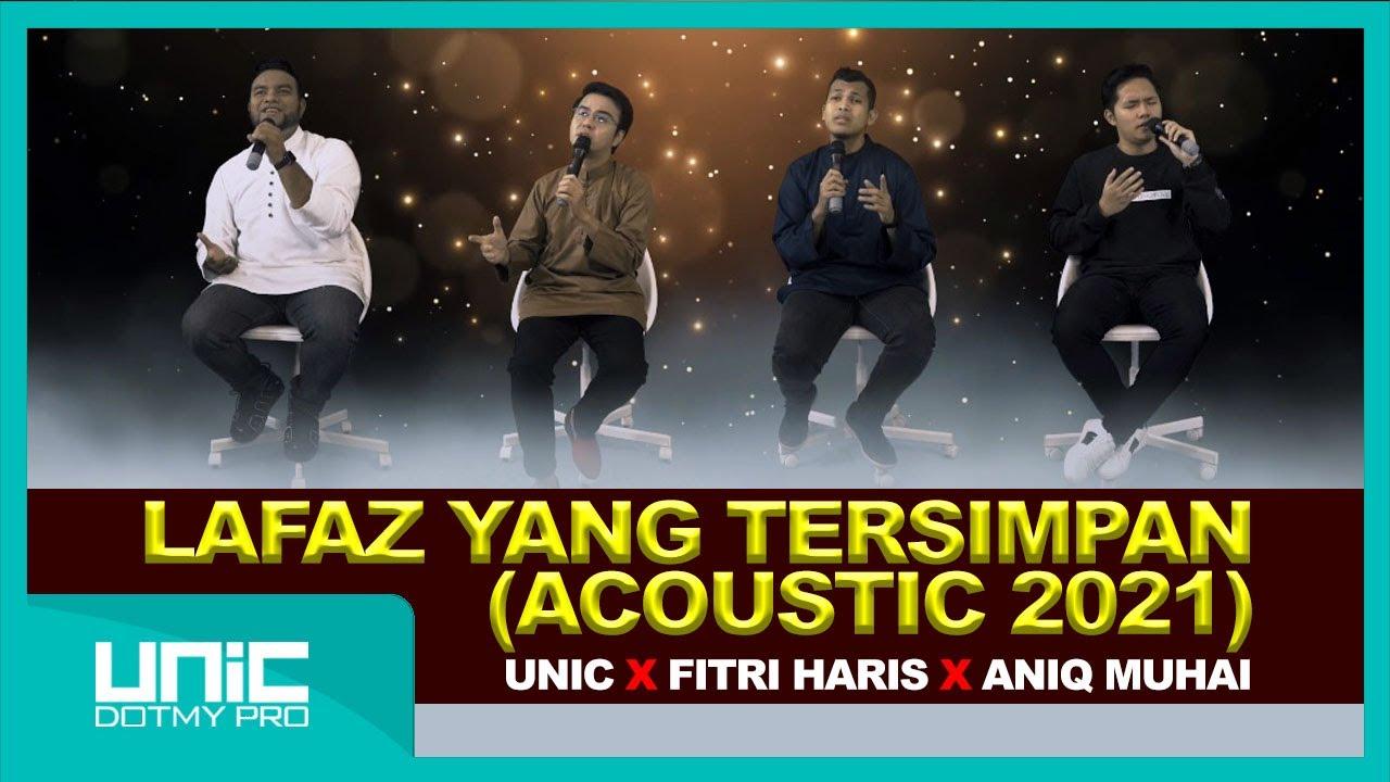 Download UNIC X FITRI HARIS X ANIQ MUHAI - LAFAZ YANG TERSIMPAN ( ACOUSTIC 2021 )