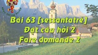 Học tiếng Ý - Bài 63: Đặt câu hỏi 2 - Hoc tieng Y ✫✫✫✫✫