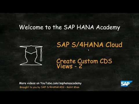 SAP HANA Academy - S/4HANA RIG: Create Custom CDS Views in