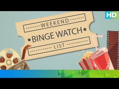 Weekend Binge Watch