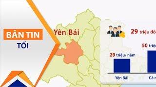 Giật mình Yên Bái thuộc TOP 10 tỉnh nghèo nhất | VTC1
