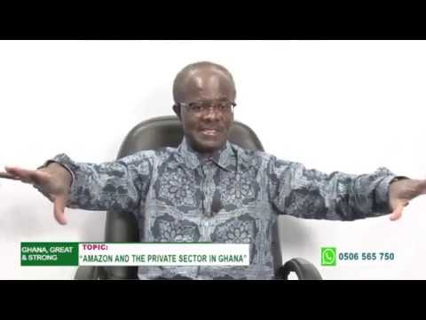 Amazon and the private sector in Ghana (Ghana, Great & Strong - with Dr Papa Kwesi Nduom)
