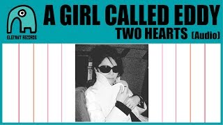 A GIRL CALLED EDDY - Two Hearts [Audio] YouTube Videos