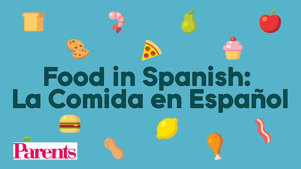 Food In Spanish La Comida En Espaol Parents Youtube