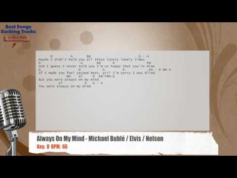 Always On My Mind - Michael Bublé / Elvis / Nelson Vocal Backing Track with chords and lyrics