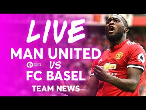 Manchester United vs FC Basel LIVE CHAMPIONS LEAGUE TEAM NEWS STREAM