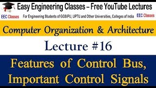 COA Lecture 16 - Features of Control BUS, Important Control Signals