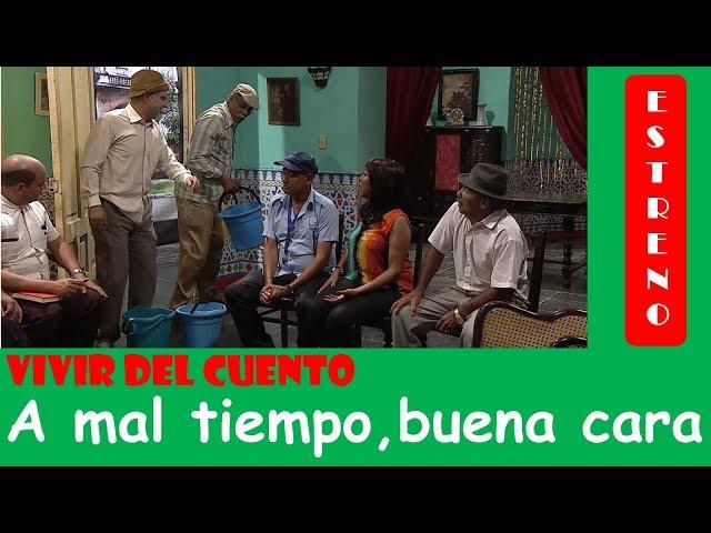 Vivir del Cuento A MAL TIEMPO, BUENA CARA (Estreno 12 Agosto 2019)