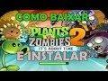Como Baixar e Instalar Plants VS Zombies 2 [PC]