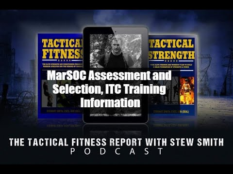 TFR 77: MarSOC Assessment, Selection, ITC Information - Tactical Fitness