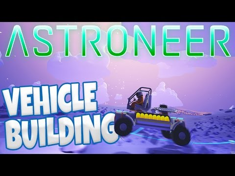 Astroneer - Crash Site Exploration - Building A Rover Vehicle! - Astroneer Gameplay Part 2