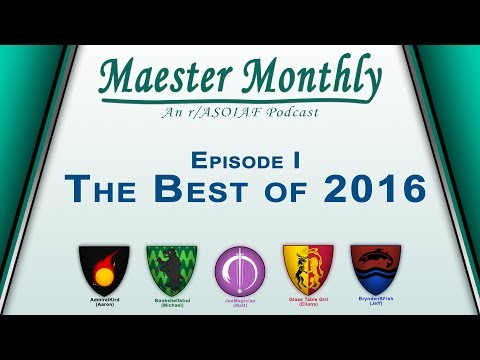 Maester Monthly E1 Best of r/ASOIAF 2016