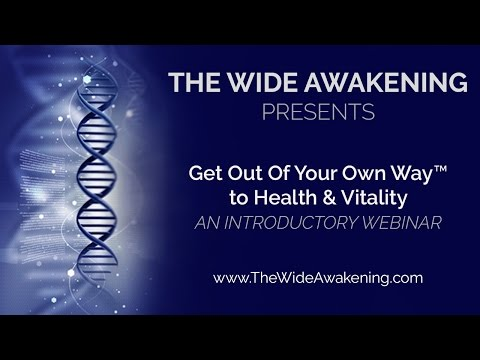 Get Out of Your Own Way™ to Health & Vitality: An  Introductory Webinar