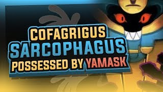 Cofagrigus: A SARCOPHAGUS POSSESSED by YAMASK? - Pokemon Theory