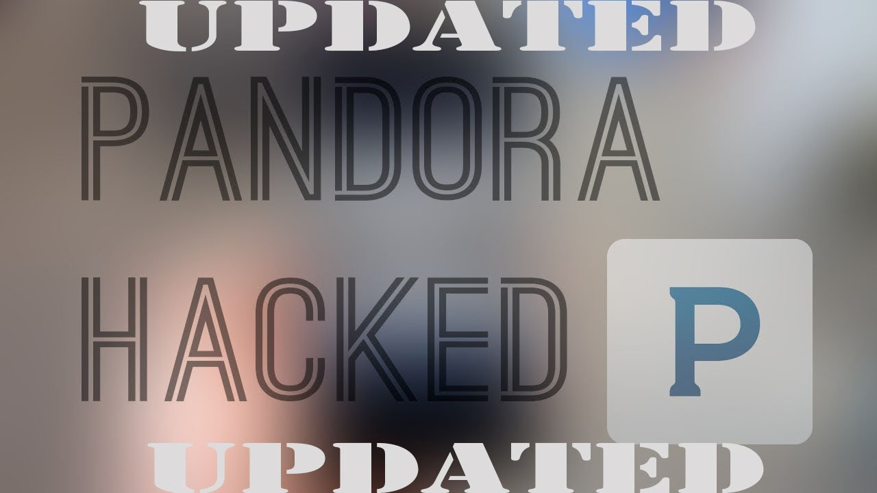 July 2019 Pandora Mobile Hack UPDATED Unlimited Skips Downloads No Ads No  Root Android