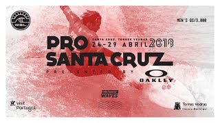 Pro Santa Cruz 2018 pres. by Oakley Day 1
