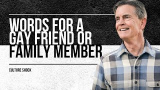 What Do You Say to a Gay Friend or Family Member?