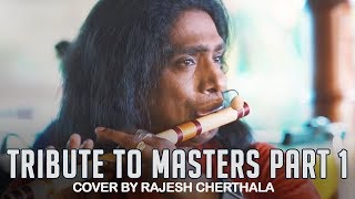 Tribute to Masters - Part 1 | Malayalam Song Flute Cover | Rajesh Cherthala Live