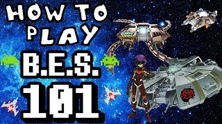 HOW TO PLAY B.E.S. 101
