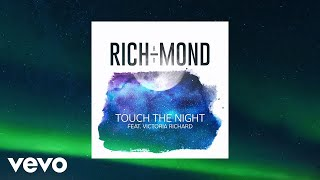 Скачать RICH MOND Touch The Night Official Audio Ft Victoria Richard