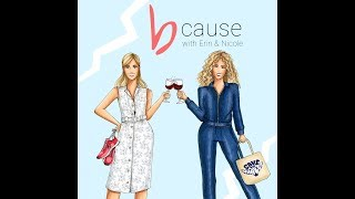 b CAUSE with Erin & Nicole Podcast - Video Preview