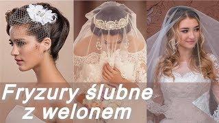 Fryzury 🌹 ślubne z welonem - uczesanie na wesele