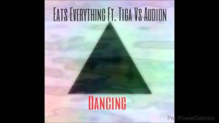 Eats Everything Ft. Tiga Vs Audion - Dancing