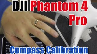 How to Calibrate Compass on DJI Phantom 4 Pro, Plus +