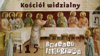Bedeker liturgiczny (115) - Kościół widzialny